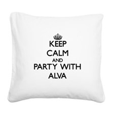 Keep Calm and Party with Alva Square Canvas Pillow
