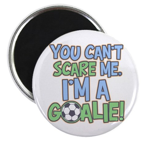Can't Scare Goalie Magnet
