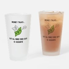 Money Talks Drinking Glass