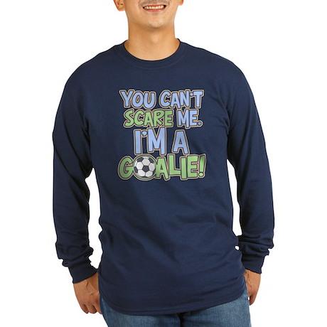 Can't Scare Goalie Long Sleeve Dark T-Shirt