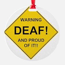 WARNING DEAF Ornament
