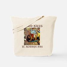 Greed Kills Tote Bag