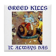 Greed Kills Tile Coaster