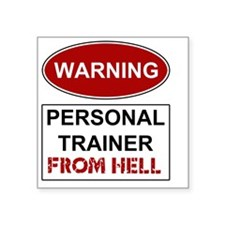 "WARNING PERSONAL TRAINER Square Sticker 3"" x 3"""