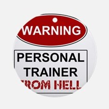 WARNING PERSONAL TRAINER Round Ornament
