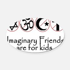 imaginary friends atheist funny se Oval Car Magnet