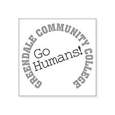 "Greendale CC Go Humans Square Sticker 3"" x 3"""