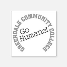 "Greendale CC Go Humans Square Sticker 3"" x 3"""