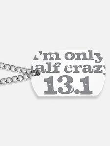 Half Crazy Marathon Gray Dog Tags