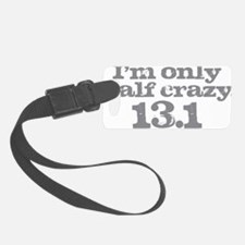 Half Crazy Marathon Gray Luggage Tag
