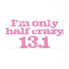 Half Crazy Marathon Pink Aluminum License Plate