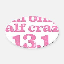 Half Crazy Marathon Pink Oval Car Magnet