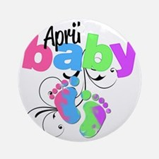 april baby Round Ornament