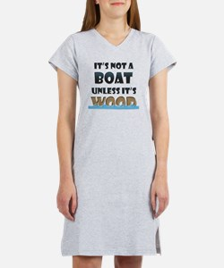 Its not a boat unless its wood Women's Nightshirt