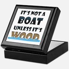 Its not a boat unless its wood Keepsake Box