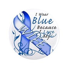 """I Wear Blue Because I Love My Wife 3.5"""" Button"""
