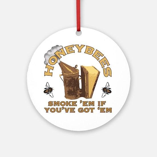 Honeybees Smoke Em Round Ornament