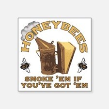 "Honeybees Smoke Em Square Sticker 3"" x 3"""