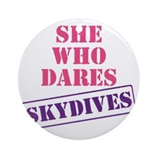 she_who_dares Round Ornament