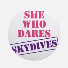 she_who_dares Round Ornament