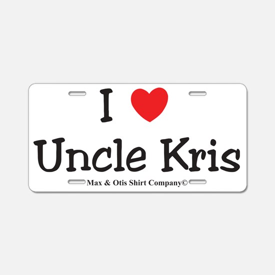 i-love-uncle-kris Aluminum License Plate
