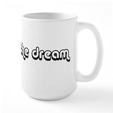 just living the dream Mug