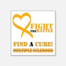 "FIGHT THE BATTLE MS Square Sticker 3"" x 3"""