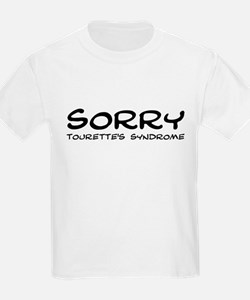 SORRY TOURETTES'S SYNDROME Kids T-Shirt