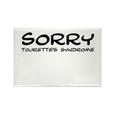 SORRY TOURETTES'S SYNDROME Rectangle Magnet