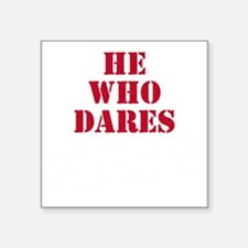"""he_who_dares_white Square Sticker 3"""" x 3"""""""
