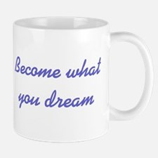 Become What You Dream Mug
