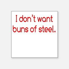 "buns-of-steel2 Square Sticker 3"" x 3"""