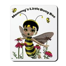 Mommys Little Busy Bee Mousepad