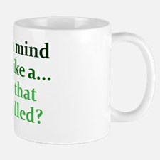 mind-like-a_rect2 Mug