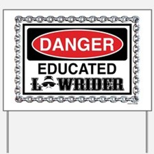 Educated Lowrider Yard Sign