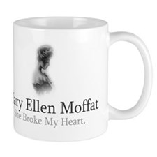 Mary Ellen Moffat Broke My Heart Mug
