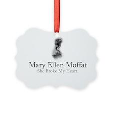 Mary Ellen Moffat Broke My Heart Ornament