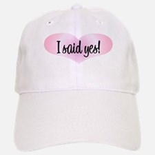 I Said Yes! - Pink Heart Baseball Baseball Cap