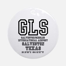 AIRPORT CODES - GLS - GALVESTON~SCH Round Ornament