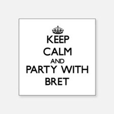 Keep Calm and Party with Bret Sticker