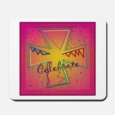 Celebrate whatever Mousepad
