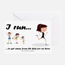 I-run-to-get-away-from-kids Greeting Card