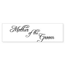 Mother Of Groom - Formal Bumper Bumper Sticker