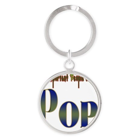 VERY IMPORTANT PEOPLE CALL ME. Round Keychain