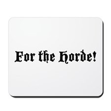 For the Horde! Mousepad