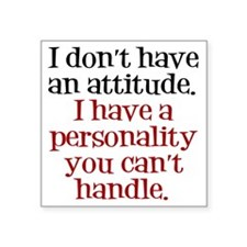 "attitude-handle3 Square Sticker 3"" x 3"""
