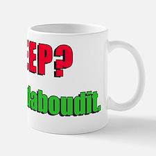 Fugheddaboudit Baby Shirt Mug