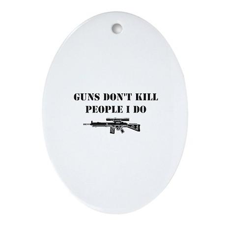 Guns Don't Kill People Oval Ornament