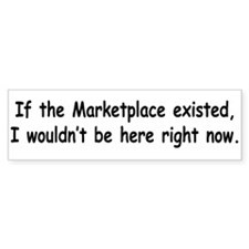 If the Marketplace existed... Bumper Bumper Sticker