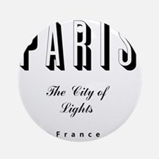 Paris_10x10_apparel_France_TheCityO Round Ornament